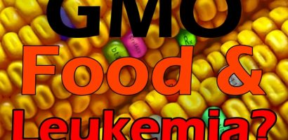 New Study Links GMO Food To Leukemia