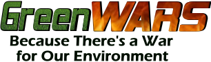 Green Wars News - Because There's a War For Our Environment